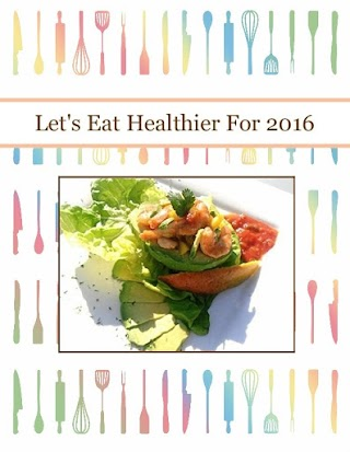 Let's Eat Healthier For 2016
