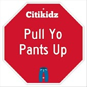 Pull Yo Pants Up