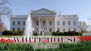 The White House: Inside Story thumbnail