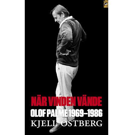 När vinden vände - Olof Palme 1969-1986 E-bok