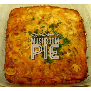 My Chicken & Mushoom Pie.