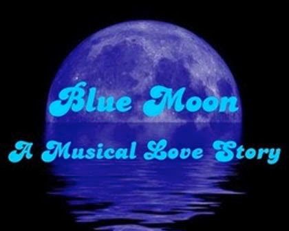 Blue Moon: A Musical Love Story