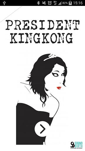 PRESIDENT KINGKONG