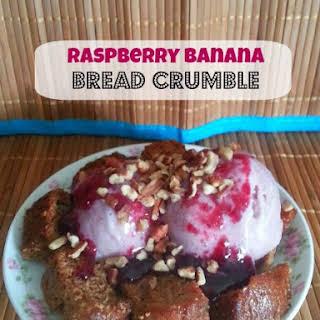 Raspberry Banana Bread Crumble.