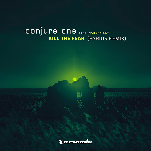 Kill The Fear (Farius Extended Remix) (feat. Hannah Ray) - Conjure One