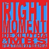 The Right Moment (feat. Minx, Bahia) [Dex Lutha Remix]