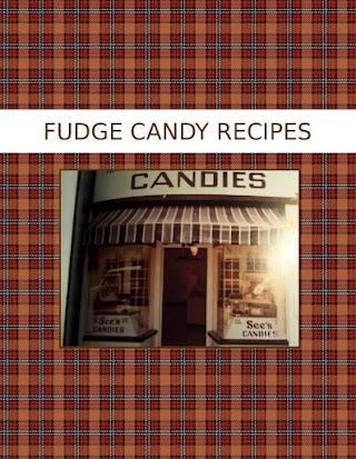 FUDGE  CANDY RECIPES
