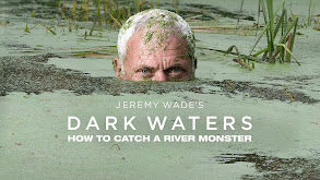 Jeremy Wade's Dark Waters: How To Catch A River Monster thumbnail