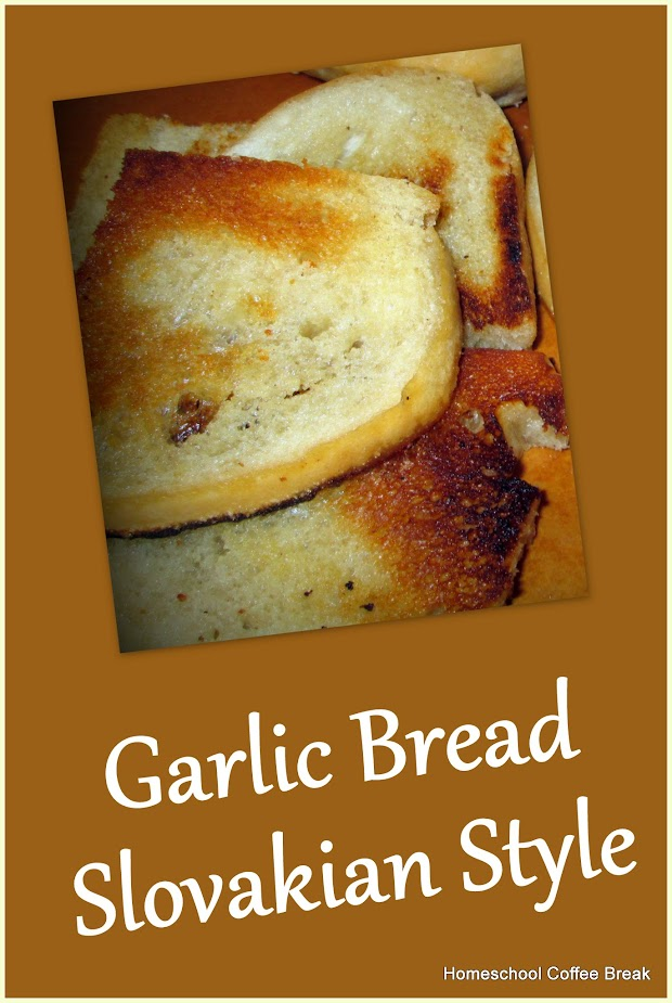 A Taste of Europe - Garlic Bread Slovakian Style on Homeschool Coffee Break @ kympossibleblog.blogspot.com