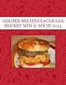 GOLDEN RECIPES forCANADA HOCKEY WIN @ SOCHI 2014