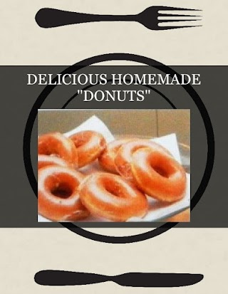 "DELICIOUS HOMEMADE  ""DONUTS"""
