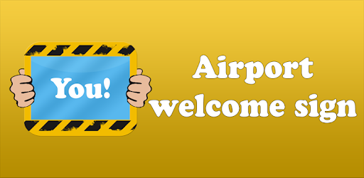 Airport Welcome Sign Apps On Google Play