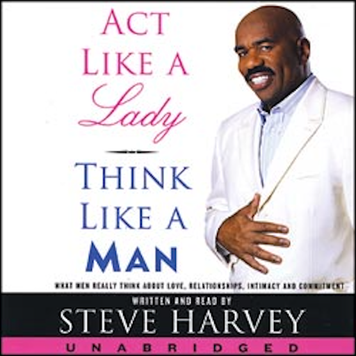 Act Like A Lady, Think Like A Man By Steve Harvey Android APK Download Free By Webshinobis