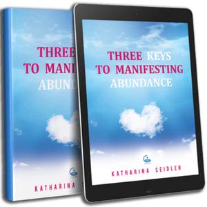 FREE EBOOK: Three Keys to Manifesting Abundance