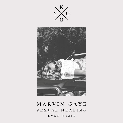 Sexual Healing (Kygo Remix) - Марвин Гэй