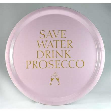 Bricka - Save water drink prosecco, rosa