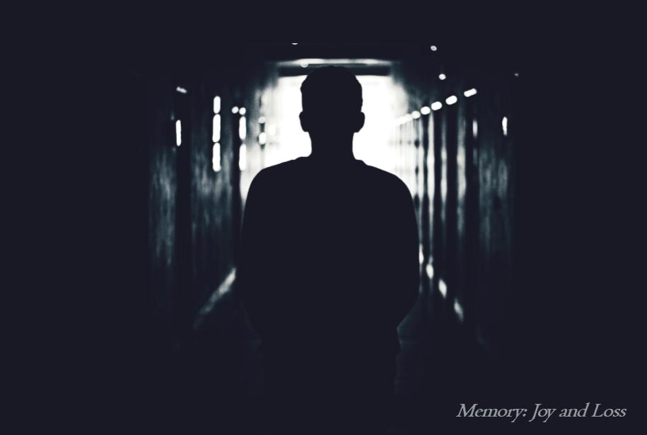 Memory: Joy and Loss