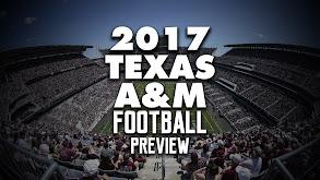 2017 Texas A&M Football Preview thumbnail