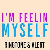 I'm Feeling Myself Ringtone