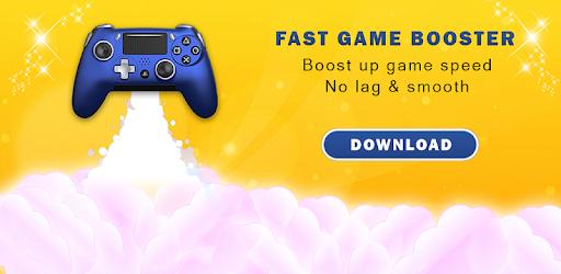 Tải Fast Game Booster Boost up game speed Max no lag cho máy