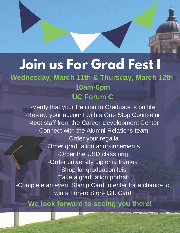 Grad Fest 1: Make sure you have everything you need to graduate! March 11 & 12, 10am-6pm in UC Forum C