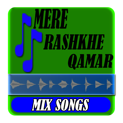 Mere Rashke Qamar Mix Songs