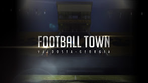 Football Town: Valdosta, Georgia thumbnail