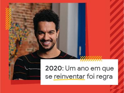 2020: um ano em que se reinventar foi regra
