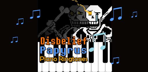 DISBELIEF PAPYRUS Piano Ringtones on Windows PC Download Free - 1 0