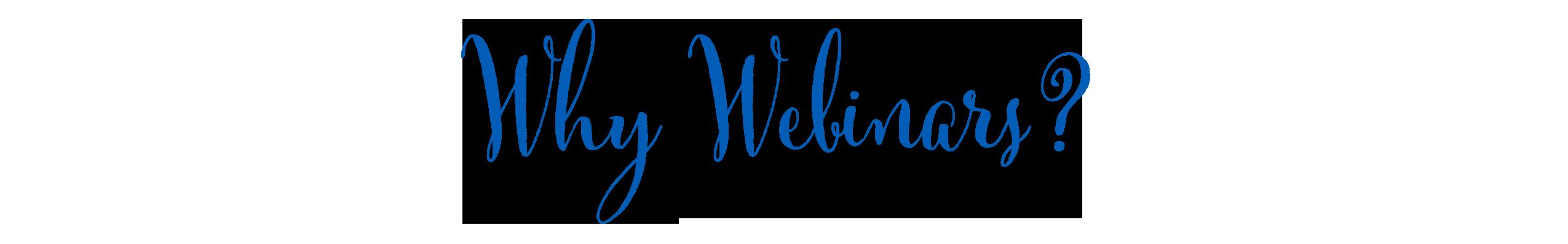 Why Webinars?