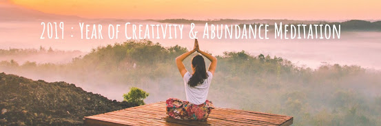 2019: Creativity & Abundance Year Meditation 13-Jan