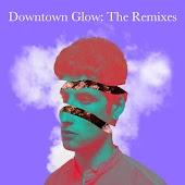 Downtown Glow: The Remixes