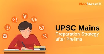 UPSC Mains Preparation Strategy after Prelims