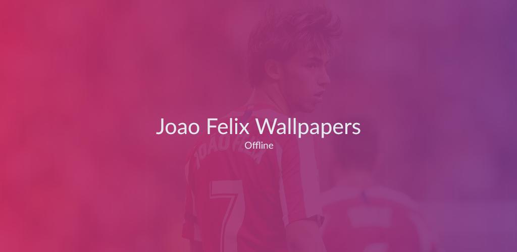 Joao Felix Wallpaper Hd New 2020 4k Offline 1 0 Apk Download Com Apps Fonturo Joaofelixwallpapersfanshdnew4k Apk Free