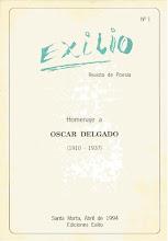 Photo: Exilio. Revista de Poesía. No. 1, Abril de 1994. Ediciones Exilio Santa Marta. Homenaje a OSCAR DELGADO 1910 -1937. Edición virtual de la revista completa  (25 páginas): Formato Gogle, pdf: https://docs.google.com/viewer?a=v&pid=explorer&chrome=true&srcid=0B-ABjQmYGMXbZDdkZDZiZGMtMzRlZS00Mzg3LTg5MTMtYzdhY2YwMTBiZTUw&hl=en Formato ISSUU, pdf: http://issuu.com/ntcgra/docs/exilio_revista_poesia_1_1994 Formato Scribd, pdf: http://www.scribd.com/doc/47030939/Exilio-Revista-de-Poesia-No-1-1994