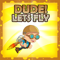 Dude ! Lets Fly icon