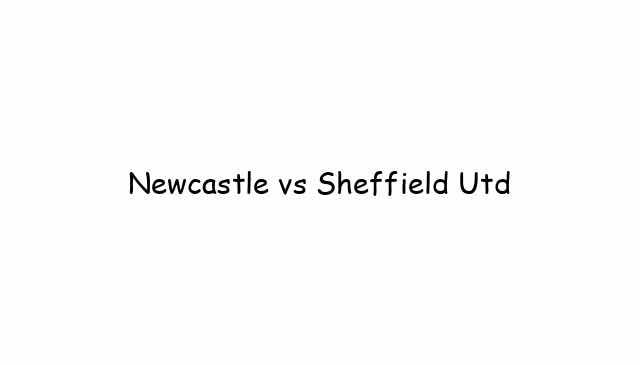 Newcastle vs Sheffield Utd