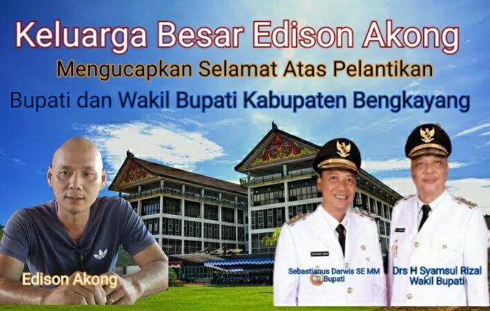 Keluarga Besar Edison Akong  Mengucapkan Selamat dan Sukses Atas Pelantikan Bupati dan Wakil Bupati Bengkayang