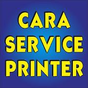 Cara Service Printer Lengkap