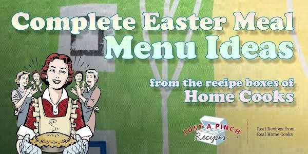 Just A Pinch Members Create Easter Menus Using Their Recipe Box