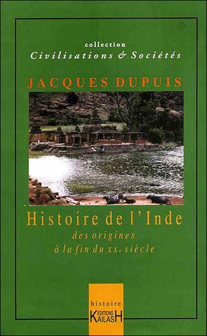 Histoire de l'Inde des origines à la fin du XXème siècle  Jacques Dupuis