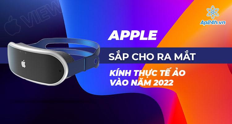 Tai nghe và kính AR sẽ là những sản phẩm mới của Apple