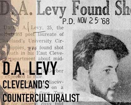 d.a. levy - Cleveland's Counterculturalist