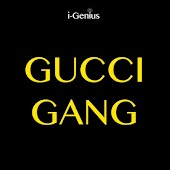 Gucci Gang (Originally Performed By Lil Pump)