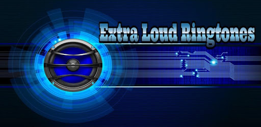 Extra Loud Ringtones - Apps on Google Play