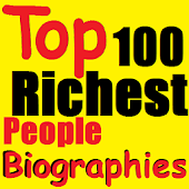 Biographies Of 100 Richest Men
