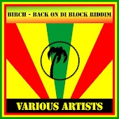 Birch - Back on Di Block Riddim