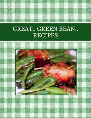 GREAT.. GREEN BEAN.. RECIPES