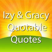 Izy & Gracy Quotable Quotes