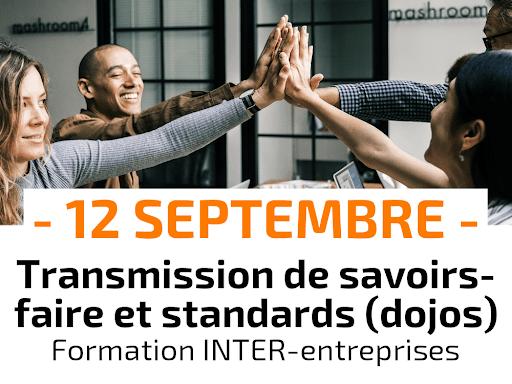 Développer la transmission de savoir-faire et les standards (dojos) Formation Inter-entreprises